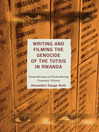 Writing and Filming the Genocide of the Tutsis in Rwanda (eBook): Dismembering and Remembering Traumatic History